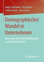 Demographischer Wandel in Unternehmen af Corinna Jenal, Antje Schonwald, Olaf Kuhne