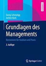 Grundlagen Des Managements af Georg Schreyogg, Jochen Koch
