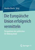 Die Europaische Union Erfolgreich Vermitteln