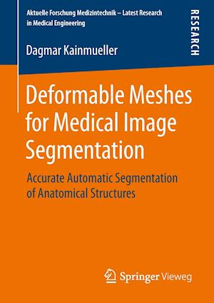 Deformable Meshes for Medical Image Segmentation : Accurate Automatic Segmentation of Anatomical Structures