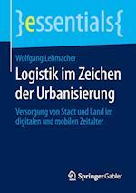 Logistik Im Zeichen Der Urbanisierung af Wolfgang Lehmacher