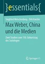 Max Weber, China Und Die Medien af Siegfried Weischenberg, Dirk Kaesler