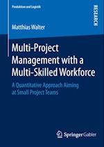 Multi-Project Management with a Multi-Skilled Workforce af Matthias Walter