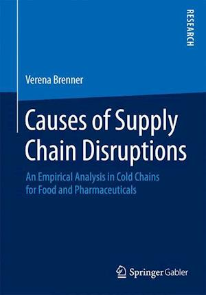 Causes of Supply Chain Disruptions : An Empirical Analysis in Cold Chains for Food and Pharmaceuticals