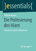 Die Politisierung Des Islam af Wilfried Rohrich