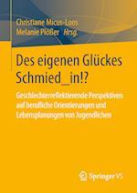 Des Eigenen Gluckes Schmied_in!?