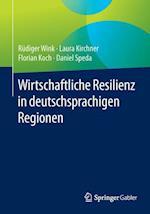 Wirtschaftliche Resilienz in Deutschsprachigen Regionen af Florian Koch, Rudiger Wink, Laura Kirchner