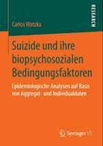 Suizide und ihre biopsychosozialen Bedingungsfaktoren af Carlos Watzka