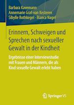 Erinnern, Schweigen Und Sprechen Nach Sexueller Gewalt in Der Kindheit af Barbara Kavemann, Sibylle Rothkegel, Annemarie Graf-Van Kesteren