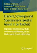 Erinnern, Schweigen und Sprechen nach sexueller Gewalt in der Kindheit af Barbara Kavemann, Annemarie Graf-Van Kesteren, Sibylle Rothkegel