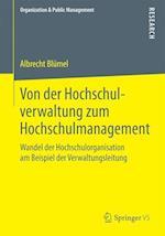 Von Der Hochschulverwaltung Zum Hochschulmanagement (Organization Public Management)