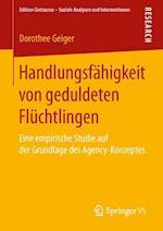 Handlungsfahigkeit Von Geduldeten FLuChtlingen (Edition Centaurus Soziale Analysen Und Interventionen)