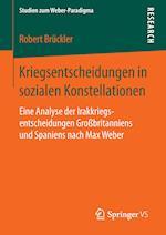 Kriegsentscheidungen in Sozialen Konstellationen (Studien Zum Weber Paradigma)