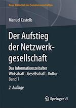 Der Aufstieg Der Netzwerkgesellschaft (Neue Bibliothek Der Sozialwissenschaften)