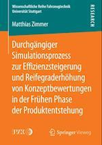 Durchgangiger Simulationsprozess zur Effizienzsteigerung und Reifegraderhohung von Konzeptbewertungen in der Fruhen Phase der Produktentstehung af Matthias Zimmer