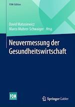 Neuvermessung Der Gesundheitswirtschaft (FOM Edition)