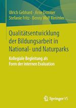 Qualitatsentwicklung Der Bildungsarbeit in National- Und Naturparks af Ulrich Gebhard, Arne Dittmer, Stefanie Fritz