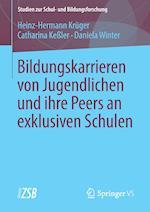 Bildungskarrieren Von Jugendlichen Und Ihre Peers an Exklusiven Schulen af Heinz-Hermann Kruger, Catharina Kessler, Daniela Winter