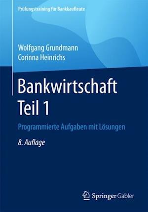 Bankwirtschaft Teil 1 af Wolfgang Grundmann, Corinna Heinrichs
