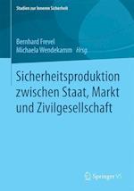 Sicherheitsproduktion Zwischen Staat, Markt Und Zivilgesellschaft