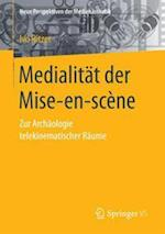 Medialitat Der Mise-En-Scene (Neue Perspektiven Der Medienasthetik)