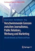 Verschwimmende Grenzen Zwischen Journalismus, Public Relations, Werbung Und Marketing (Forschung Und Praxis An der Fhwien der Wkw)