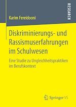 Diskriminierungs- Und Rassismuserfahrungen Im Schulwesen af Karim Fereidooni