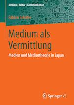 Medium ALS Vermittlung (Medien - Kultur - Kommunikation)