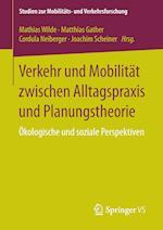 Verkehr Und Mobilitat Zwischen Alltagspraxis Und Planungstheorie (Studien Zur Mobilitats Und Verkehrsforschung)