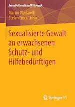 Sexualisierte Gewalt an Erwachsenen Schutz- Und Hilfebedurftigen (Sexuelle Gewalt Und Padagogik, nr. 1)