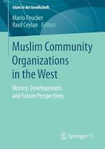 Muslim Community Organizations in the West : History, Developments and Future Perspectives
