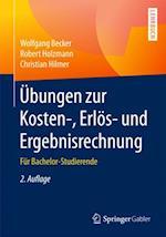 Ubungen zur Kosten-, Erlos- und Ergebnisrechnung af Robert Holzmann, Wolfgang Becker, Christian Hilmer
