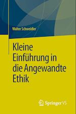 Kleine Einfuhrung in Die Angewandte Ethik af Walter Schweidler