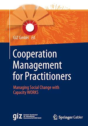 Cooperation Management for Practitioners : Managing Social Change with Capacity WORKS