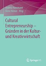 Cultural Entrepreneurship - Grunden in Der Kultur- Und Kreativwirtschaft af Andrea Hausmann