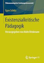 Existenzialkritische Padagogik (Phanomenologische Erziehungswissenschaft, nr. 2)