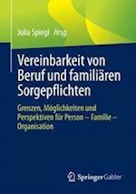 Vereinbarkeit Von Beruf Und Familiaren Sorgepflichten