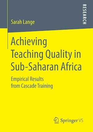 Achieving Teaching Quality in Sub-Saharan Africa : Empirical Results from Cascade Training