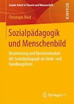 Sozialpadagogik Und Menschenbild (Soziale Arbeit in Theorie Und Wissenschaft)
