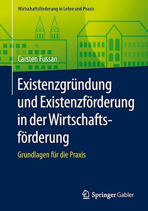 Existenzgrundung und Existenzfoerderung in der Wirtschaftsfoerderung