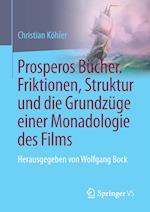 Prosperos Bucher. Friktionen, Struktur Und Die Grundzuge Einer Monadologie Des Films