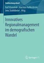 Innovatives Regionalmanagement Im Demografischen Wandel (Stadtforschung Aktuell)