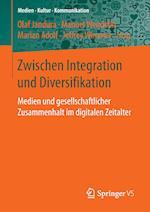 Zwischen Integration Und Diversifikation (Medien - Kultur - Kommunikation)