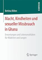 Macht, Kindheiten Und Sexueller Missbrauch in Ghana af Bettina Bohm