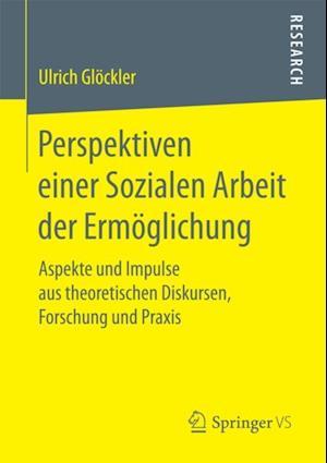Perspektiven einer Sozialen Arbeit der Ermoglichung af Ulrich Glockler