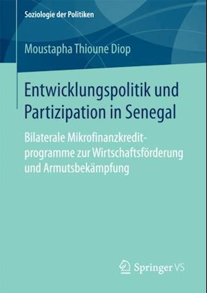 Entwicklungspolitik und Partizipation in Senegal af Moustapha Thioune Diop