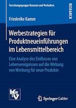 Werbestrategien Fur Produktneueinfuhrungen Im Lebensmittelbereich (Forschungsgruppe Konsum Und Verhalten)