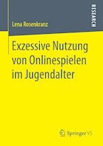 Exzessive Nutzung Von Onlinespielen Im Jugendalter af Lena Rosenkranz