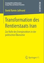 Transformation des Rentierstaats Iran (Energiepolitik Und Klimaschutz Energy Policy and Climate Protection)