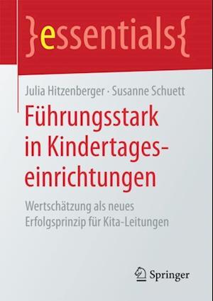 Fuhrungsstark in Kindertageseinrichtungen af Susanne Schuett, Julia Hitzenberger